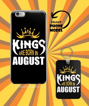 Kings Are Born In August Mobile Case And Key Chain By Roshnai - Pickshop.Pk