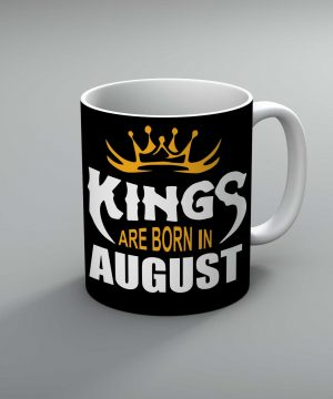 Kings Are Born In August Mug By Roshnai - Pickshop.Pk