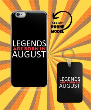Legends Are Born In August Mobile Case And Key Chain By Roshnai - Pickshop.Pk