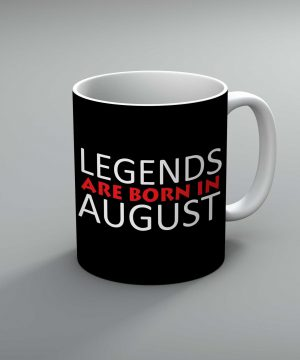 Legends Are Born In August Mug By Roshnai - Pickshop.Pk