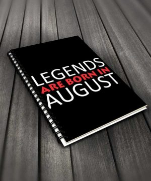 Legends Are Born In August Notebook By Roshnai - Pickshop.Pk
