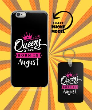 Queens Are Born In August Mobile Case And Key Chain By Roshnai - Pickshop.Pk