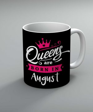 Queens Are Born In August Mug By Roshnai - Pickshop.Pk