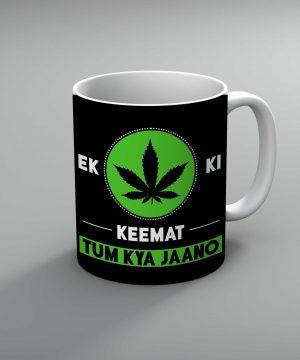 Ek Weed Ki Keemat Tum Kya Jaano Mug By Roshnai - Pickshop.Pk