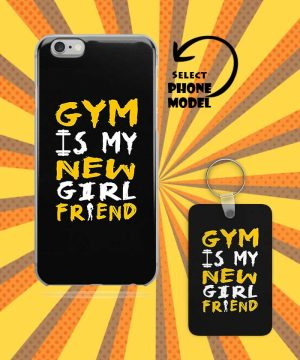 Gym Is My New Girlfriend Mobile Case And Keychain By Roshnai - Pickshop.Pk