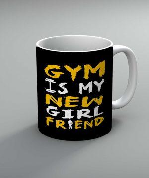 Gym Is My New Girlfriend Mug By Roshnai - Pickshop.Pk