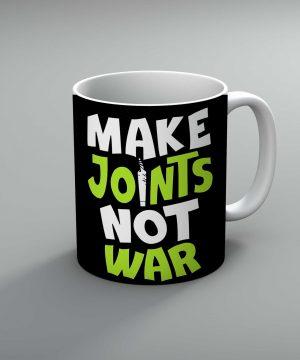 Make Joints Not War Mug By Roshnai - Pickshop.Pk