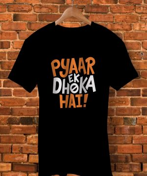 Pyar Ek Dhoka Hait Shirt By  - Pickshop.Pk