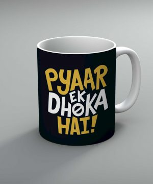 Pyar Ek Dhoka Hai Mug By Roshnai - Pickshop.Pk