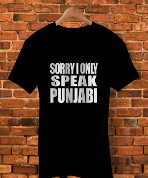 Sorry I Only Speak Punjabi T-Shirtt Shirt By  - Pickshop.Pk