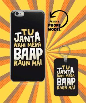 Tu Janta Nahi Mera Baap Kaun Hai Mobile Case And Keychain By Roshnai - Pickshop.Pk