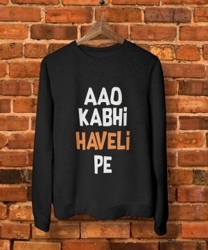 Aao Kabhi Haveli Pe Sweatshirt by Teez Mar Khan - Pickshop.pk