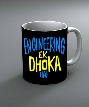 Engineering Ek Dhoka Hai Mug By Roshnai - Pickshop.Pk
