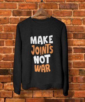 Make Joints Not War Sweatshirt by Teez Mar Khan - Pickshop.pk