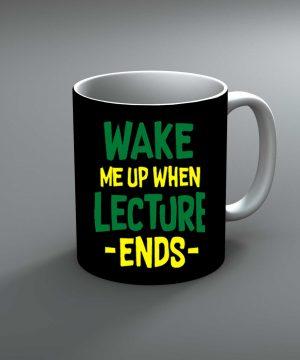 Wake Me Up When Lecture Ends Mug By Roshnai - Pickshop.Pk