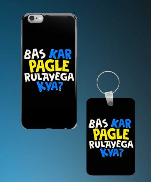 Bas Kar Pagle Rulayega Kya Mobile Case And Keychain By Roshnai - Pickshop.Pk