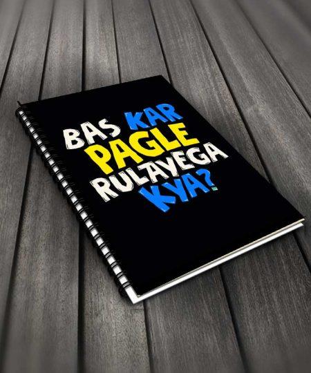 Bas Kar Pagle Rulayega Kya Notebook By Roshnai - Pickshop.Pk