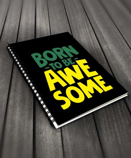 Born To Be Awesome Notebook By Roshnai - Pickshop.Pk