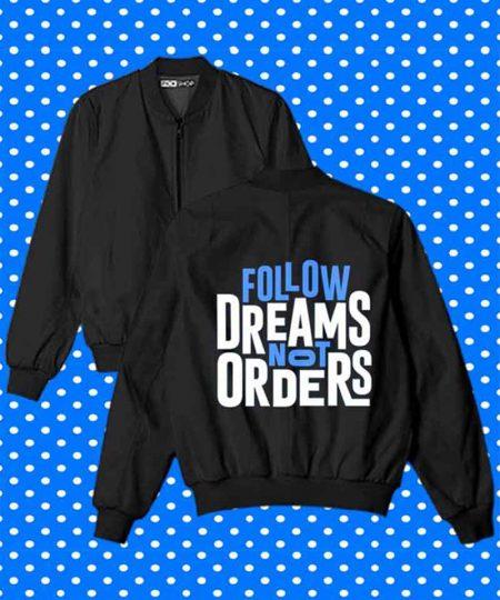 Follow Dreams Not Orders Bomber Jacket By Teez Mar Khan - Pickshop.Pk