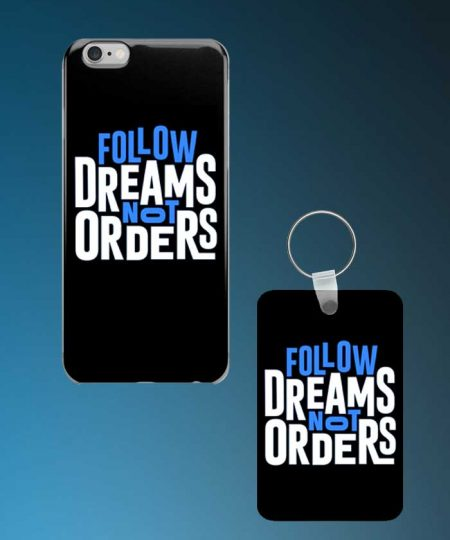 Follow Dreams Not Orders Mobile Case And Keychain By Roshnai - Pickshop.Pk