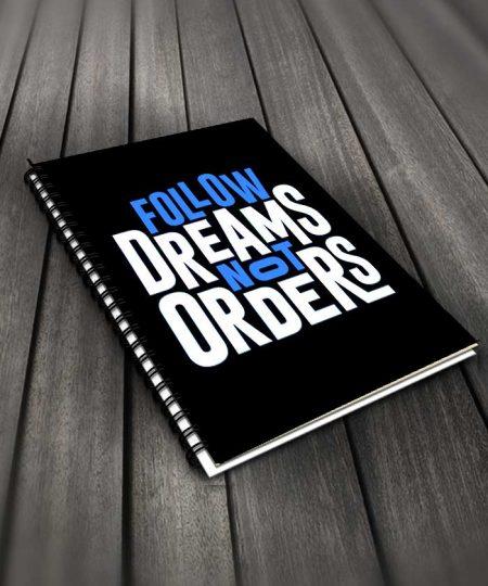 Follow Dreams Not Orders Notebook By Roshnai - Pickshop.Pk