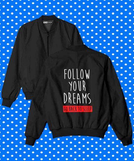 Follow Your Dreams Go Back To Sleep Bomber Jacket By Teez Mar Khan - Pickshop.Pk
