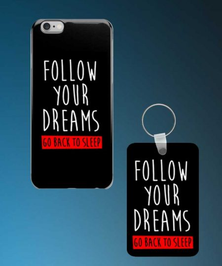 Follow Your Dreams Go Back To Sleep Mobile Case And Keychain By Roshnai - Pickshop.Pk