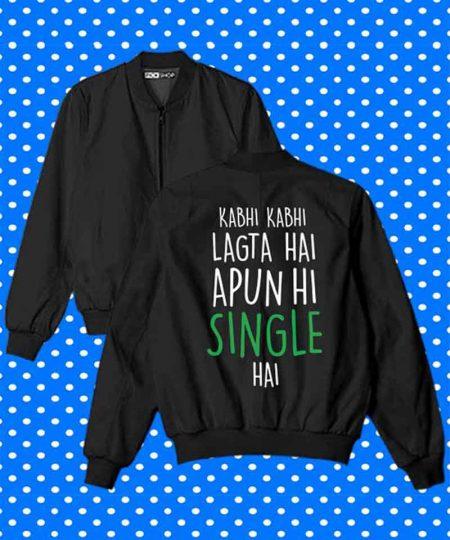 Kabhi Kabhi Lagta Hai Apun Hi Single Hai Bomber Jacket By Teez Mar Khan - Pickshop.Pk