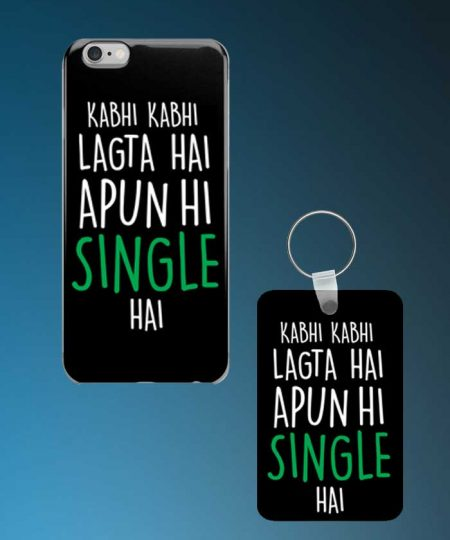 Kabhi Kabhi Lagta Hai Apun Hi Single Hai Mobile Case And Keychain By Roshnai - Pickshop.Pk
