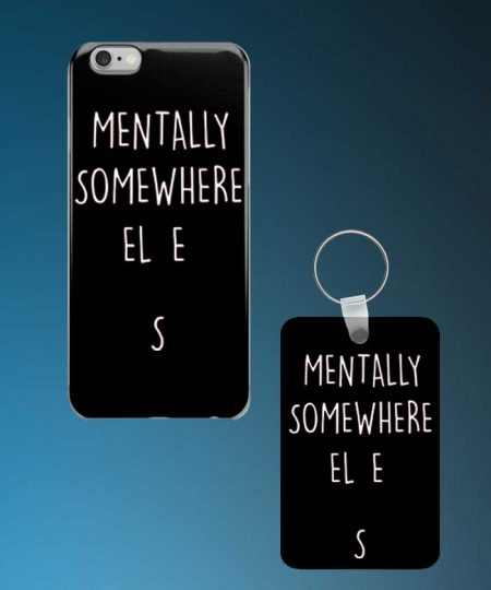 Mentally Somewhere Else Mobile Case And Keychain By Roshnai - Pickshop.Pk