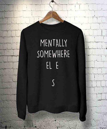 Mentally Somewhere Else Sweatshirt By Teez Mar Khan - Pickshop.Pk