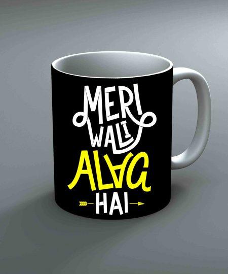 Meri Wali Alag Hai Mug By Roshnai - Pickshop.Pk
