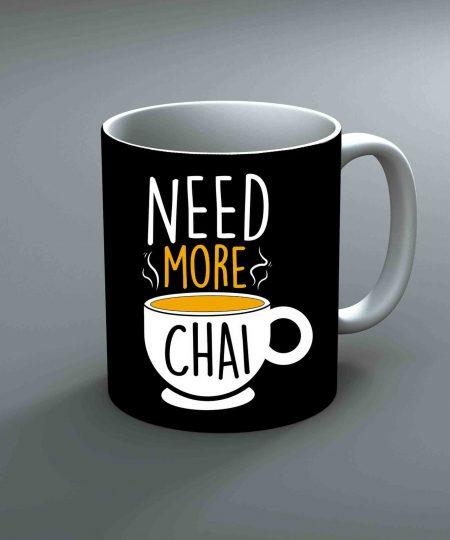 Need More Chai Mug By Roshnai - Pickshop.Pk