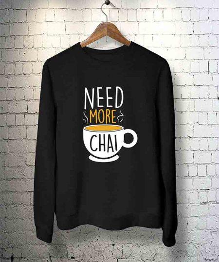 Need More Chai Sweatshirt By Teez Mar Khan - Pickshop.Pk