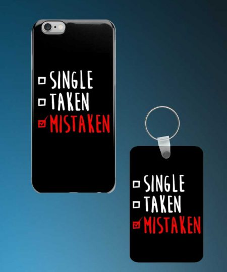 Single Taken Mistaken Mobile Case And Keychain By Roshnai - Pickshop.Pk