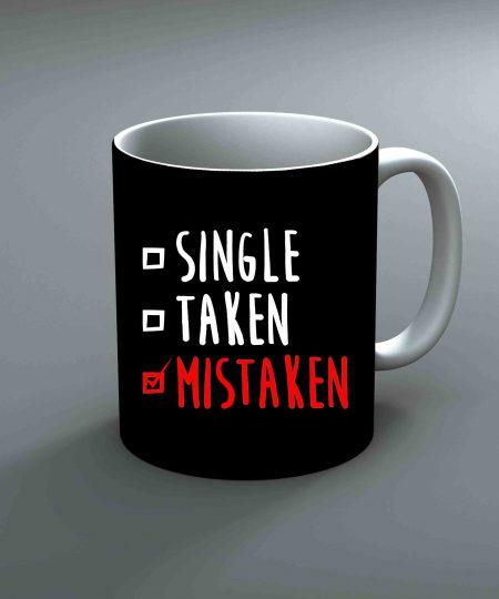 Single Taken Mistaken Mug By Roshnai - Pickshop.Pk