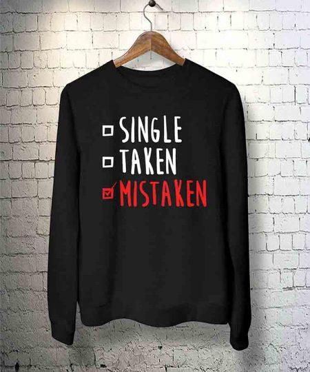 Single Taken Mistaken Sweatshirt By Teez Mar Khan - Pickshop.Pk