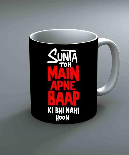 Sunta Toh Main Apne Baap Ki Bhi Nahi Hoon Mug By Roshnai - Pickshop.Pk