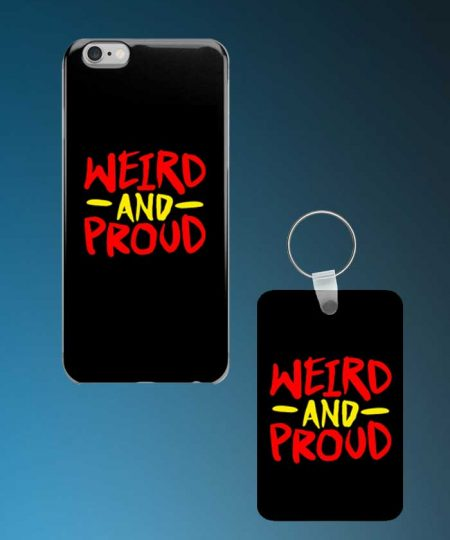 Weird And Proud Mobile Case And Keychain By Roshnai - Pickshop.Pk