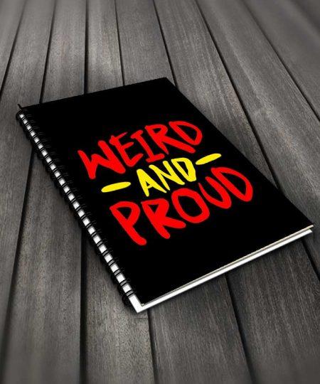 Weird And Proud Notebook By Roshnai - Pickshop.Pk