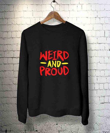 Weird And Proud Sweatshirt By Teez Mar Khan - Pickshop.Pk