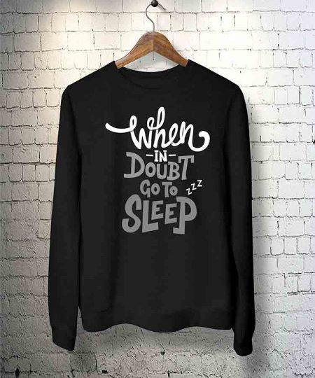 When In Doubt Go To Sleep Sweatshirt By Teez Mar Khan - Pickshop.Pk