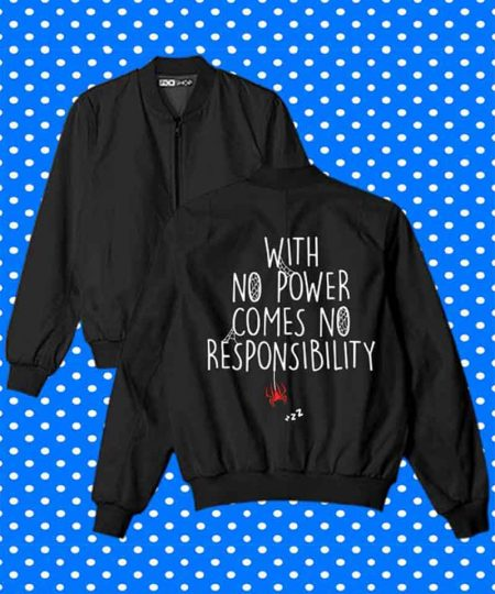 With No Power Comes No Responsibility Bomber Jacket By Teez Mar Khan - Pickshop.Pk