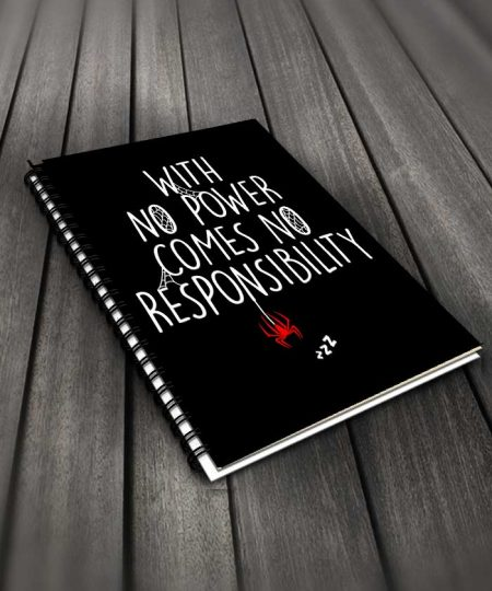 With No Power Comes No Responsibility Notebook By Roshnai - Pickshop.Pk