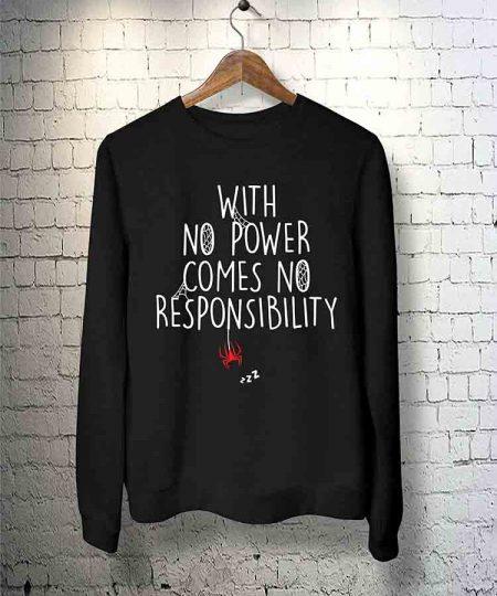 With No Power Comes No Responsibility Sweatshirt By Teez Mar Khan - Pickshop.Pk