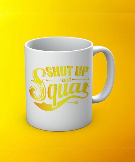 Shut Up And Squat Mug By Roshnai - Pickshop.Pk
