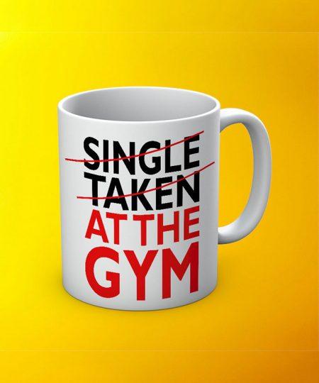 Single Taken At The Gym Mug By Roshnai - Pickshop.Pk
