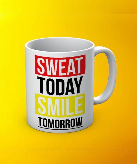 Sweat Today Smile Tomorrow Mug By Roshnai - Pickshop.Pk