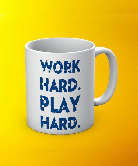 Work Hard Play Hard Mug By Roshnai - Pickshop.Pk