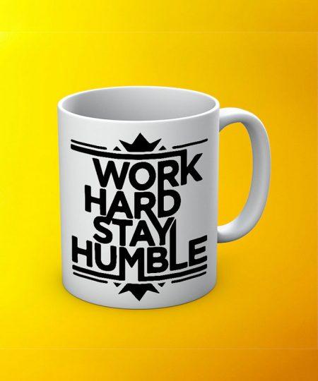 Work Hard Stay Humble Mug By Roshnai - Pickshop.Pk